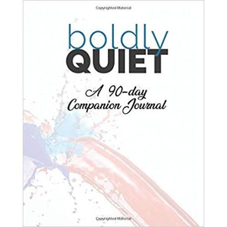Boldly Quiet  90-day Companion Journal