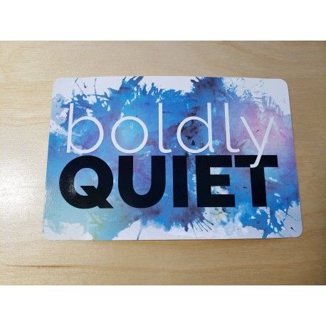 Boldly Quiet Removable Decal