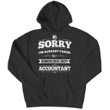 Limited Edition - Sorry I'm Already Taken By A Smoking Hot Accountant