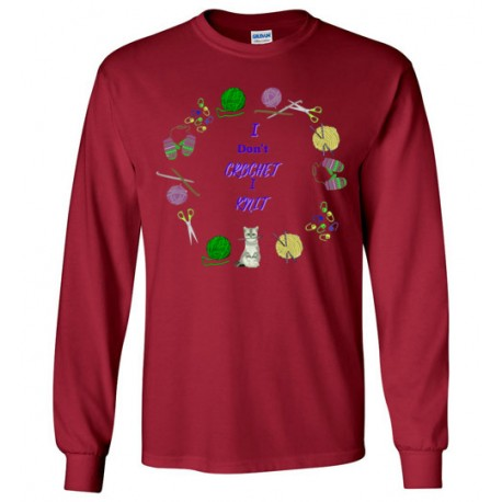 I Don't Crochet I Knit - Gildan Long Sleeve T-Shirt