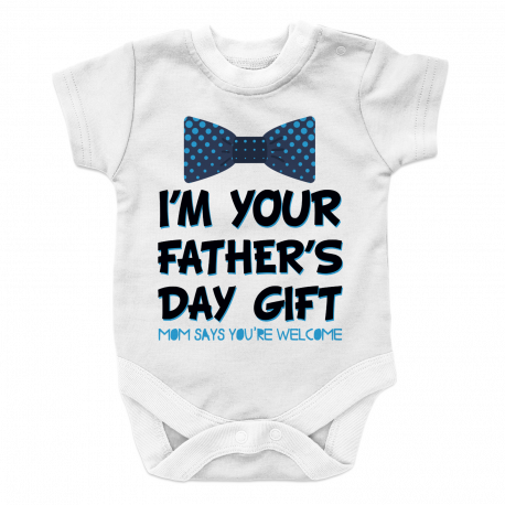 I Am your fathers day gift mom says your welcome BOY 2