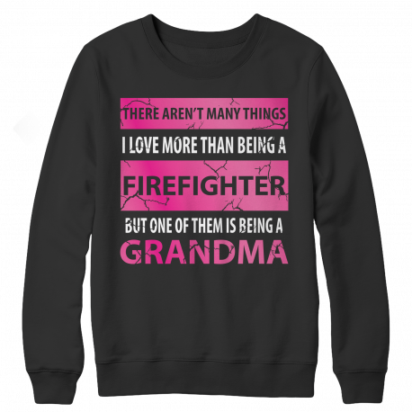 There Aren't Many Things - Firefighter Grandma
