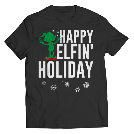 Happy Elfin' Holiday - Unisex Shirt