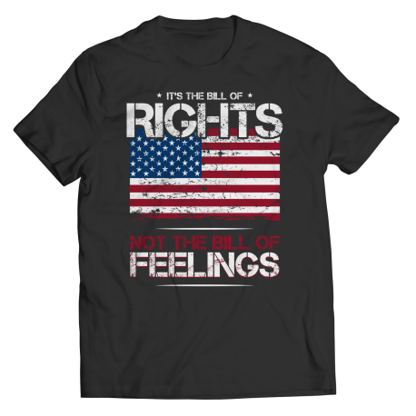 It's The Bill of Rights Not The Bill of Feelings