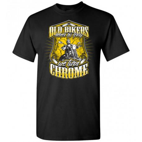 Old Bikers Never turn Gray! We Turn Chrome! Yellow Design T-Shirt Unisex