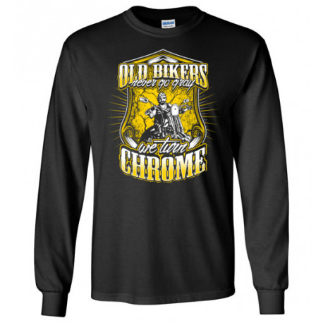 Old Bikers Never turn Gray! We Turn Chrome! Yellow Design Long Sleeve T-Shirt