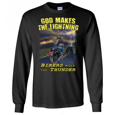 God Makes the Lightning Bikers Make the Thunder! Long Sleeve T-Shirt