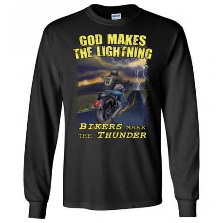 God Makes the Lightning Bikers Make the Thunder! Long Sleeve T-Shirt