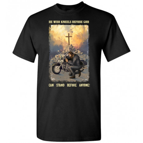 He Who Kneels Before God Can Stand Before Anyone! Unisex T-Shirt