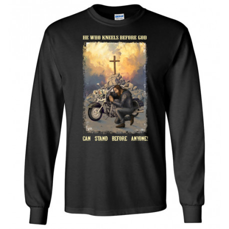 He Who Kneels Before God Can Stand Before Anyone! Long Sleeve T-Shirt