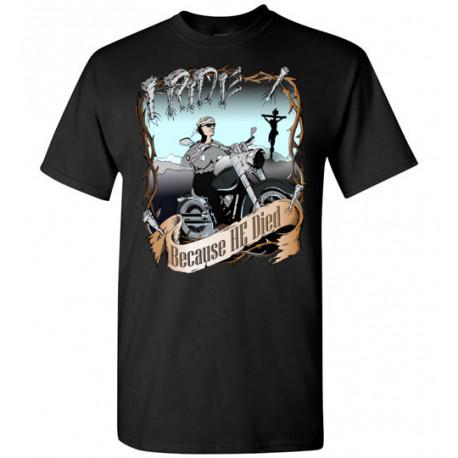 I Ride Because He Died! Original Faith Bikers Artwork T-Shirt (Unisex)