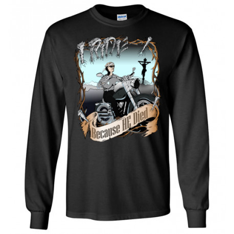 I Ride Because He Died! Original Faith Bikers Artwork Long Sleeve T-shirt