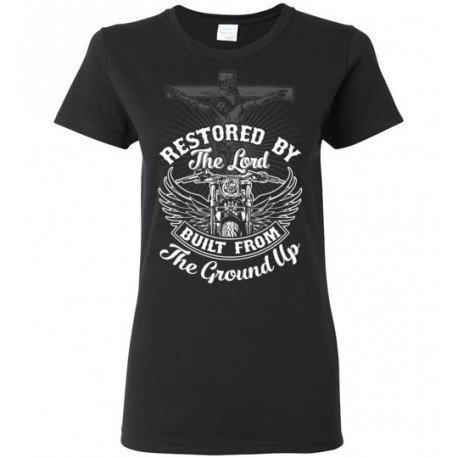 Restored by the Lord Built from the Ground Up! Women's T-Shirt