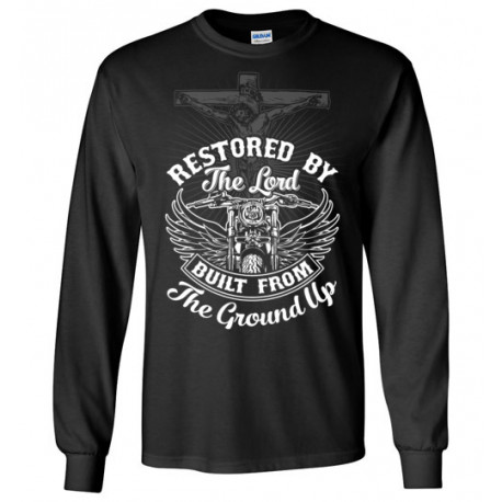 Restored by the Lord Built from the Ground Up! Long Sleeve T-Shirt