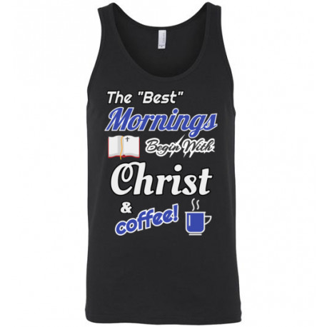 (SALE!) Best Mornings Begin with Christ and Coffee! Unisex Tank Top