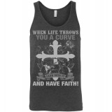 When Life Throws You a Curve Lean Into it and Have Faith! Our most popular design! (Not sold in Stores!)