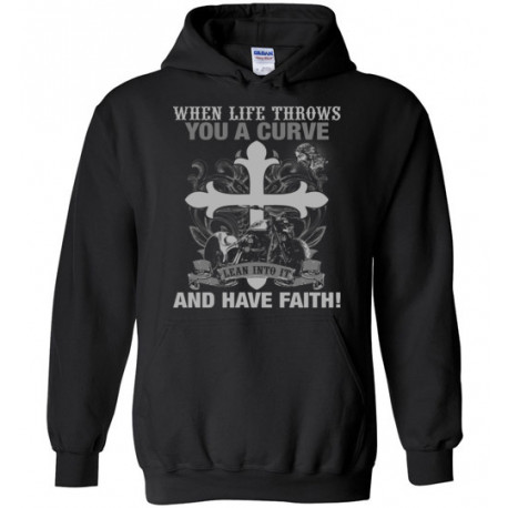 When Life Throws You a Curve Lean Into it and Have Faith! Hoodie