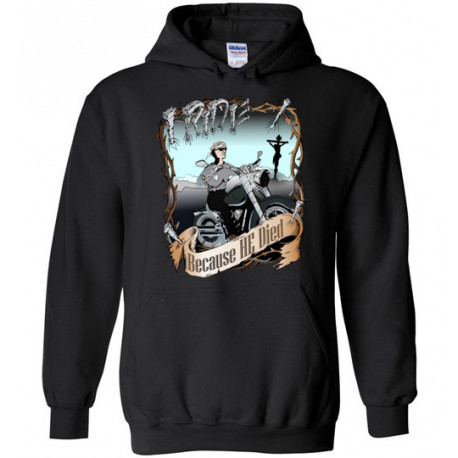 I Ride Because He Died! Original Faith Bikers Artwork Hoodie