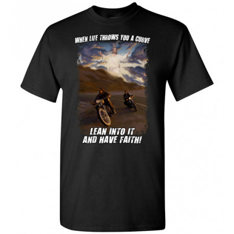 When Life Throws You a Curve Lean Into it and Have Faith Artwork! T-Shirt (unisex)