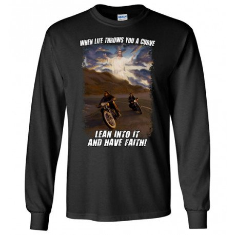 When Life Throws You a Curve Lean Into it and Have Faith Artwork! Long Sleeve T-Shirt