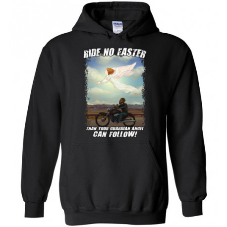 Ride No Faster Than Your Guardian Angel Can Follow Hoodie