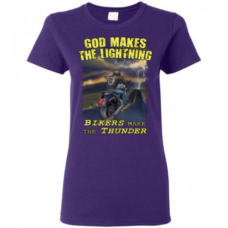 God Makes the Lightning Bikers Make the Thunder! Women's T-Shirt