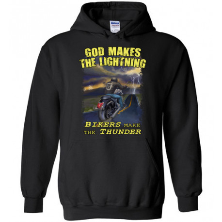 God Makes the Lightning Bikers Make the Thunder! Hoodie