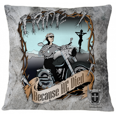 """""""I Ride Because He Died"""" Custom Art Pillow Case Cover"""
