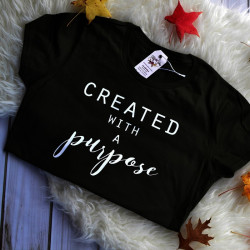 Created with A Purpose Letters Women T Shirt