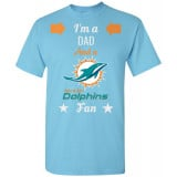 Miami Dolphins Fan and a Dad T-Shirt
