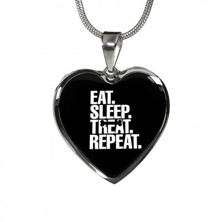 Eat Sleep Treat Repeat