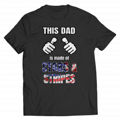 This Dad Is Made Of Stars & Stripes (FATHERS DAY EXCLUSIVE)