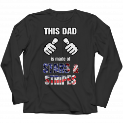 This Dad Is Made Of Stars & Stripes (FATHERS DAY EXCLUSIVE) - Longsleeve