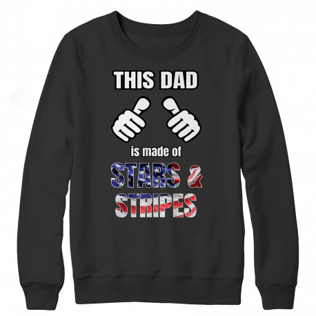 This Dad Is Made Of Stars & Stripes (Crew Neck) FATHERS DAY SPECIAL