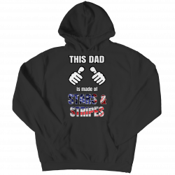 This Dad Is Made Of Stars & Stripes (FATHERS DAY ONLY EXCLUSIVE) Hoodie