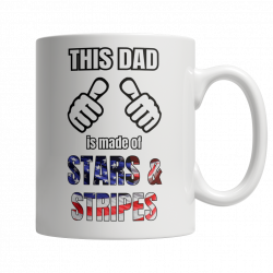 (LTD White Mug) This Dad Is Made Of Stars & Stripes (FATHERS DAY SPECIAL)