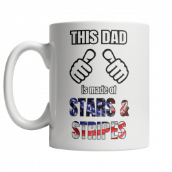 (LTD Lefty WHITE Mug) This Dad Is Made Of Stars & Stripes (FATHERS DAY SPECIAL)