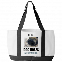 I Like Dog Noses & I Cannot Lie (Tote Bag)