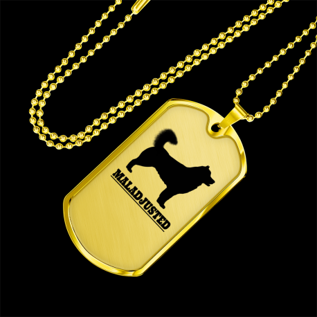 (Gold Dog Tag) Mal-Adjusted - For Your Alaskan Malamute