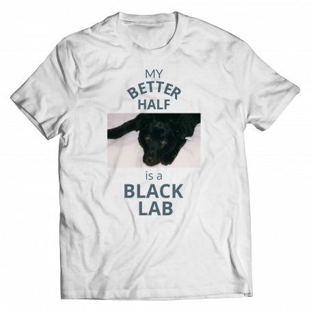 My Better Half Is A Black Lab