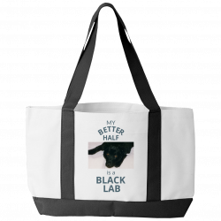 My Better Half is a Black Lab (Tote Bag)