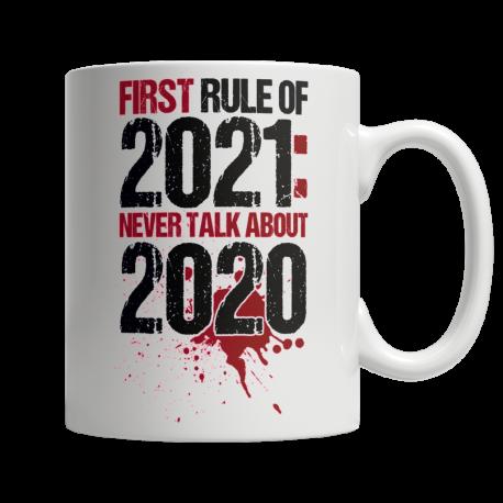 First Rule of 2021 - White Mug