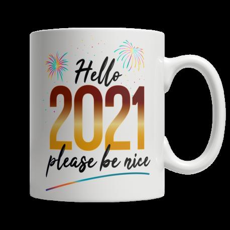 Hello 2021, Please Be Nice - White Mug