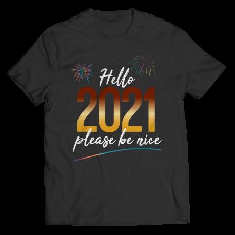 Hello 2021, Please Be Nice - Shirt
