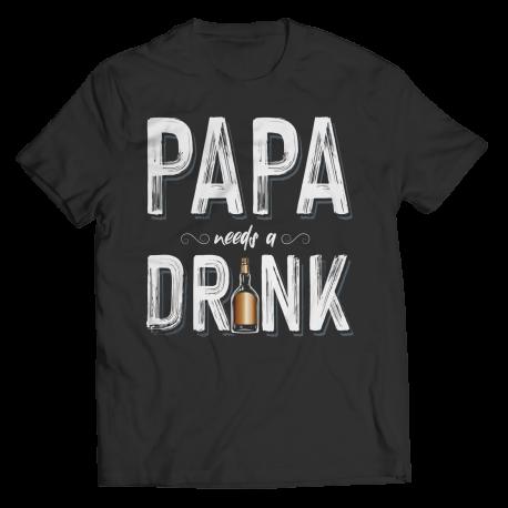 Papa needs a Drink