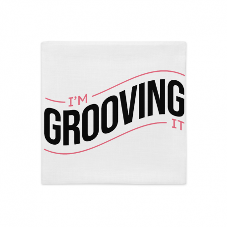 I'm Grooving It Premium Pillow Case