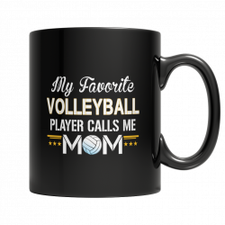 Limited Edition - My Favorite Volleyball Player Calls Me Mom - 11 oz. Mug