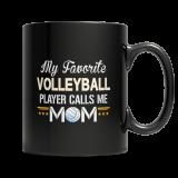 Limited Edition - My Favorite Volleyball Player Calls Me Mom - 11 oz. Mug