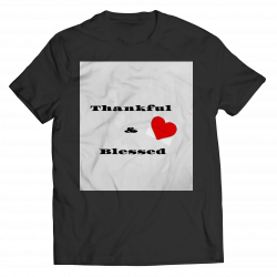 Thankful & Blessed- Unisex T-Shirt