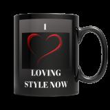 I LOVE LOVING STYLE NOW 11 OZ Mug
